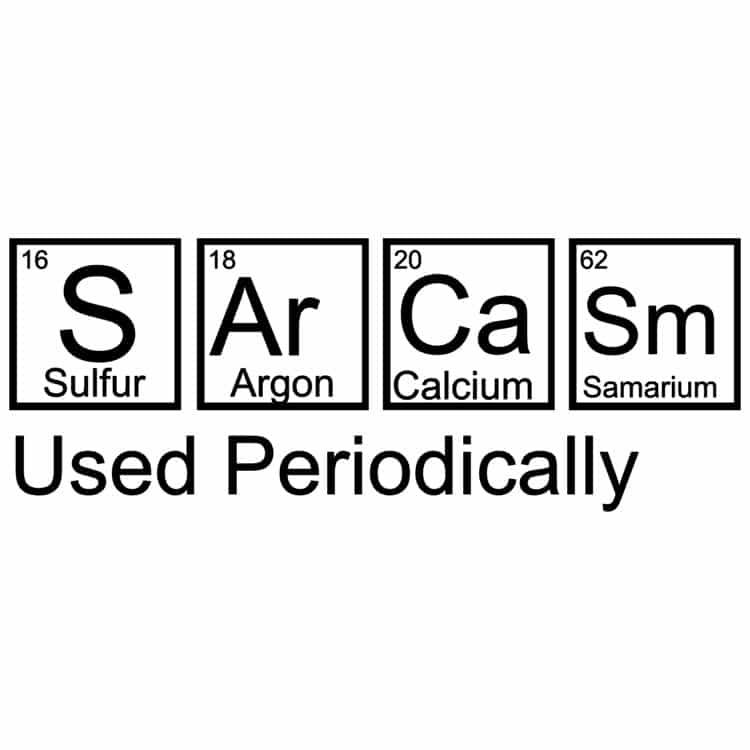 Sarcasm – Used Periodically
